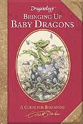 Dragonology: Bringing Up Baby Dragons (Ologies)