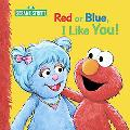 Red or Blue, I Like You! Big Book