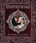 Vampireology: The True History of the Fallen (Ologies)