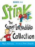 Stink: the Super-Incredible Collection : Books 1-3