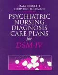 Psychiatric Nursing Diagnosis Care Plans for Dsm-IV