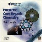 CHEM TV: Core Organic Chemistry, Version 2.0.1, Student Edition