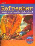 Refresher Emergency Care and Transportation of the Sick and Injured
