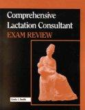 Comprehensive Lactation Consultant Exam Review (Book with CD-ROM for Windows & Macintosh)