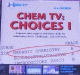 Chem TV: Choices 1 for Organic Chemistry