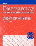 Emergency Care and Transporation of the Sick and Injured Student Review Manual