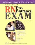 Review Guide for Rn Pre-Entrance Exam National League for Nursing