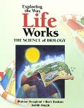 Exploring the Way Life Works The Science of Biology