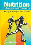 Nutrition in Promoting the Public's Health Strategies, Principles And Practice