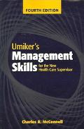 Umiker's Management Skills For The New Health Care Supervisor Management Skills For The New Health Care Supervisor