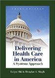 Delivering Health Care in America A Systems Approach
