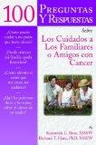 100 Questions  &  Answers About Caring For Family Or Friends With Cancer Spanish Version