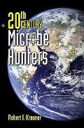 20th Century Microbe Hunters