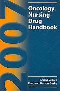 2007 Oncology Nursing Drug Handbook