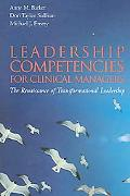 Leadership Competencies for Clinical Managers The Renaissance of Transformational Leadership