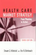 Health Care Market Strategy From Planning to Action