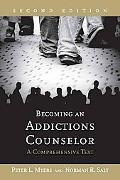 Becoming an Addictions Counselor A Comprehensive Text