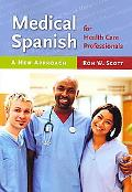 Medical Spanish for Health Care Professionals A New Approach