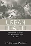 Urban Health: Readings in the Social, Built, and Physical Environments of U. S. Cities