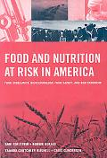 Food and Nutrition at Risk in America: Food Insecurity, Biotechnology, Food Safety and Biote...