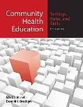 Community Health Education and Health Promotion: Settings, Roles, and Skills