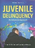 Juvenile Delinquency: An Integrated Approach, Second Edition