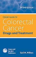 Pocket Guide to Colorectal Cancer: Drugs and Treatment, Second Edition