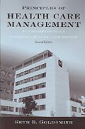 Principles of Health Care Management: Foundations for a Changing Health Care System, Second ...