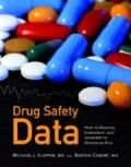 Drug Safety Data : How to Analyze and Summarize Safety Data to Determine Risk
