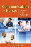 Communication for Nurses, Second Edition: Talking with Patients