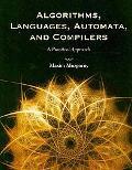 Algorithms, Languages, Automata, & Compilers: A Practical Approach