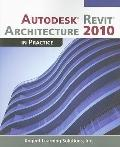 Autodesk Revit Architecture 2010 in Practice