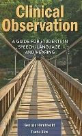 Clinical Observation in Speech Lang and Hearing