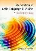 Intervention in Child Language Disorders: A Comprehensive Handbook