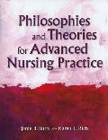 Philosophies and Theories for Advanced Practice Nursing