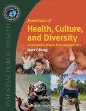 Essentials Of Health, Culture, And Diversity: Understanding People, Reducing Disparities (Es...