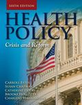 Health Policy 6E : Crisis and Reform