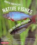 North American Native Fishes for the Home Aquarium - David M. Schleser - Paperback