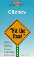 Barron's a Pocket Guide to Cliches Hit the Road