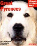 Great Pyrenees (Complete Pet Owner's Manual)