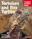 Tortoises and Box Turtles (Barron's Complete Pet Owner's Manuals)