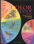 Color Decoder Unlock Your Physical, Spiritual, and Emotional Potential