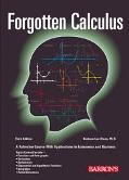 Forgotten Calculus A Refresher Course With Applications to Economics and Business (And the O...
