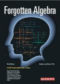 Forgotten Algebra A Self-Teaching Refresher Course (And the Optional Use of the Graphing Cal...