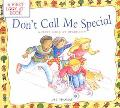 Don't Call Me Special A First Look at Disability