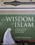 The Wisdom of Islam: A Practical Guide to the Wisdom of Islamic Belief