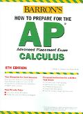 Barron's How To Prepare For The AP Calculus Advanced Placement Exam