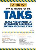 Barron's How to Prepare for the Taks Texas Assessment of Knowledge and Skills High Math Exit...