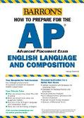 Barron's How to Prepare for the Ap English Advanced Placement Examinations English Language ...