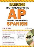 How To Prepare For The Advanced Placement Examination: Spanish